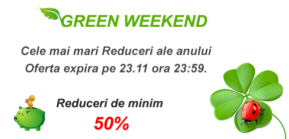 Green Weekend 21-23 Noiembrie
